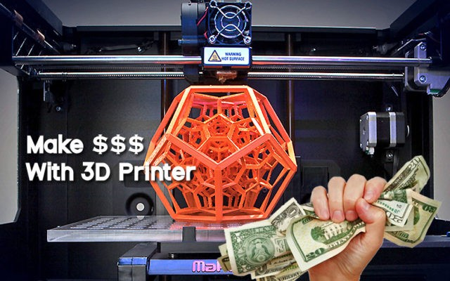 make cash with 3D printer