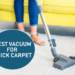 Top 10 Best Vacuums for Thick Carpet